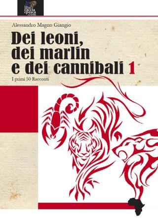 Dei leoni, dei marlin e dei cannibali – 1
