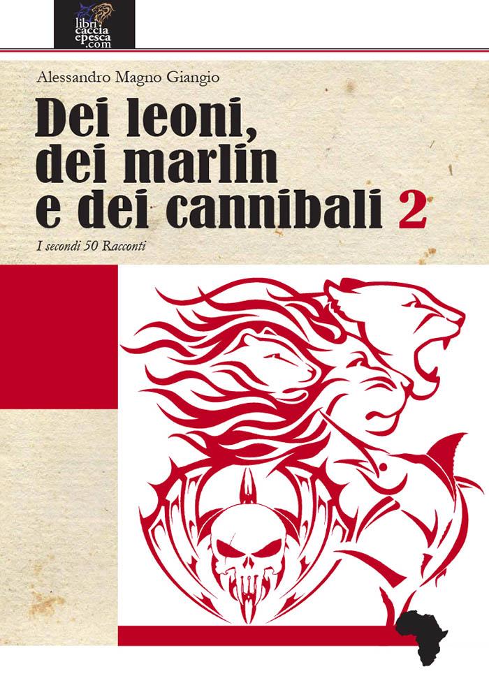 Dei leoni, dei marlin e dei cannibali – 2